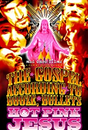The Gospel According to Booze, Bullets & Hot Pink Jesus, Act III: Have Faith, Will Travel Poster