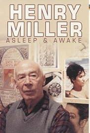 Henry Miller Asleep & Awake (1975) - IMDb