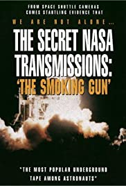 The Secret NASA Transmissions: The Smoking Gun (2001) Poster - Movie Forum, Cast, Reviews
