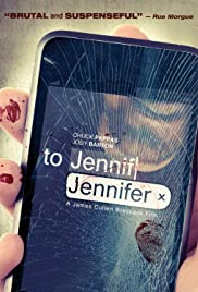 To Jennifer (2013) Poster - Movie Forum, Cast, Reviews