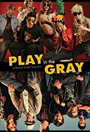 Play in the Gray Poster