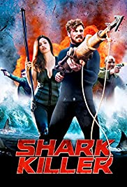 Shark Killer (2015) Poster - Movie Forum, Cast, Reviews