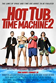Hot Tub Time Machine 2 (2015) Poster - Movie Forum, Cast, Reviews