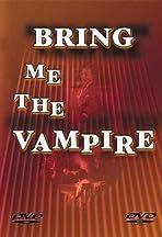 Bring Me the Vampire