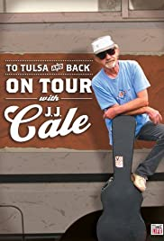 To Tulsa and Back: On Tour with J.J. Cale Poster