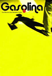 Gasolina(2008) Poster - Movie Forum, Cast, Reviews