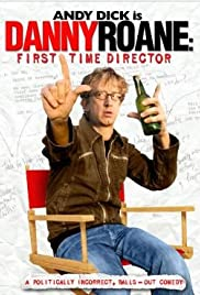 Danny Roane: First Time Director (2006) Poster - Movie Forum, Cast, Reviews