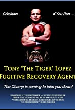 Tony 'The Tiger' Lopez: Fugitive Recovery Agent
