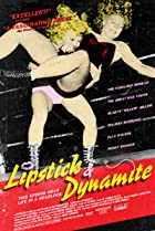 Image of Lipstick & Dynamite, Piss & Vinegar: The First Ladies of Wrestling