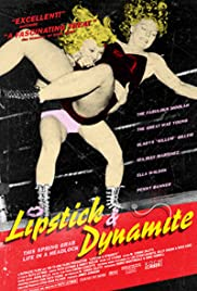 Lipstick & Dynamite, Piss & Vinegar: The First Ladies of Wrestling (2004) Poster - Movie Forum, Cast, Reviews