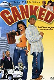 Ganked(2005) Poster - Movie Forum, Cast, Reviews