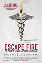 Image of Escape Fire: The Fight to Rescue American Healthcare