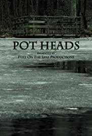 Pot Heads (2013) - Short, Comedy, Crime, Drama.