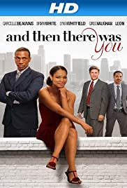 And Then There Was You(2013) Poster - Movie Forum, Cast, Reviews