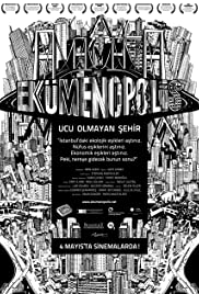 Ekümenopolis: Ucu olmayan sehir(2011) Poster - Movie Forum, Cast, Reviews