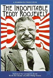 The Indomitable Teddy Roosevelt Poster