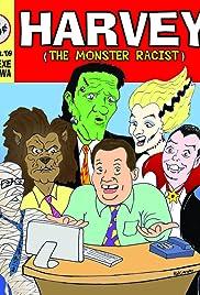Harvey the Monster Racist Poster