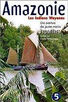 Image of Amazonie: Les indiens Wayanas