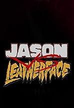 Jason Vs. Leatherface