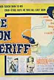The Iron Sheriff (1957) Poster - Movie Forum, Cast, Reviews