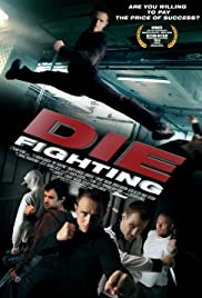 Die Fighting (2014) Poster - Movie Forum, Cast, Reviews