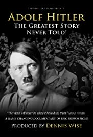 Adolf Hitler: The Greatest Story Never Told(2013) Poster - Movie Forum, Cast, Reviews