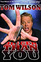 Image of Tom Wilson: Bigger Than You