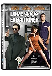 Love Comes to the Executioner (2006) Poster - Movie Forum, Cast, Reviews