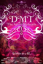 DMT: The Spirit Molecule (2010) Poster - Movie Forum, Cast, Reviews