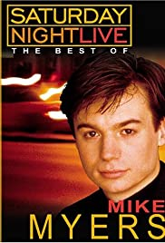 Saturday Night Live: The Best of Mike Myers (1998) Poster - Movie Forum, Cast, Reviews