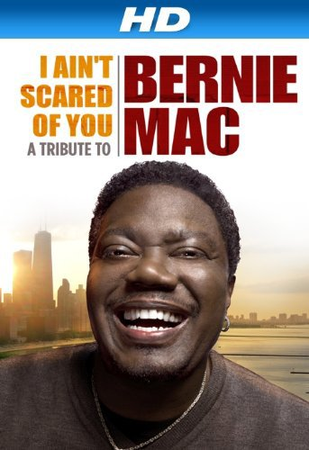 Image I Ain't Scared of You: A Tribute to Bernie Mac Watch Full Movie Free Online