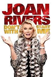 Joan Rivers: Don't Start with Me(2012) Poster - TV Show Forum, Cast, Reviews