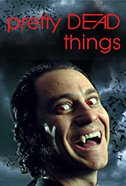 Pretty Dead Things (2006) Poster - Movie Forum, Cast, Reviews
