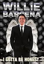 Willie Barcena: I Gotta Be Honest