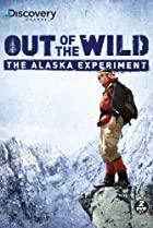 Image of Out of the Wild: The Alaska Experiment