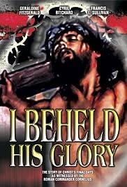I Beheld His Glory Poster
