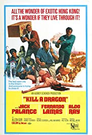 Kill a Dragon (1967) Poster - Movie Forum, Cast, Reviews