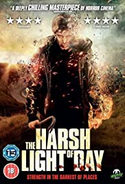 The Harsh Light of Day (2012) Poster - Movie Forum, Cast, Reviews
