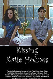 Kissing Katie Holmes (2005) Poster - Movie Forum, Cast, Reviews