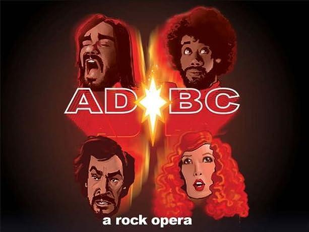 AD/BC: A Rock Opera (2004)