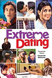 Extreme Dating (2005) Poster - Movie Forum, Cast, Reviews