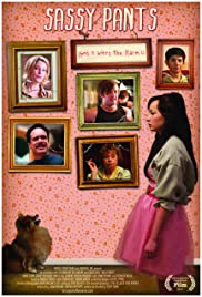Sassy Pants(2012) Poster - Movie Forum, Cast, Reviews