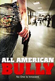 All American Bully(2011) Poster - Movie Forum, Cast, Reviews