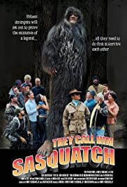 They Call Him Sasquatch Poster