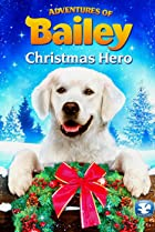 Image of Adventures of Bailey: Christmas Hero