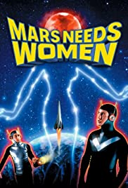 Mars Needs Women (1967) Poster - Movie Forum, Cast, Reviews