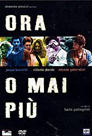 Ora o mai più (2003) Poster - Movie Forum, Cast, Reviews