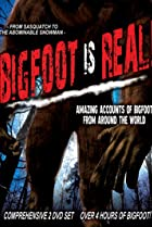 Image of Bigfoot Is Real!: Sasquatch to the Abominable Snowman