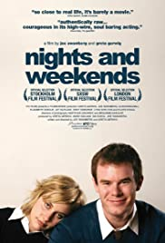 Nights and Weekends (2008) Poster - Movie Forum, Cast, Reviews