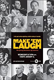 Make 'Em Laugh: The Funny Business of America Poster - TV Show Forum, Cast, Reviews